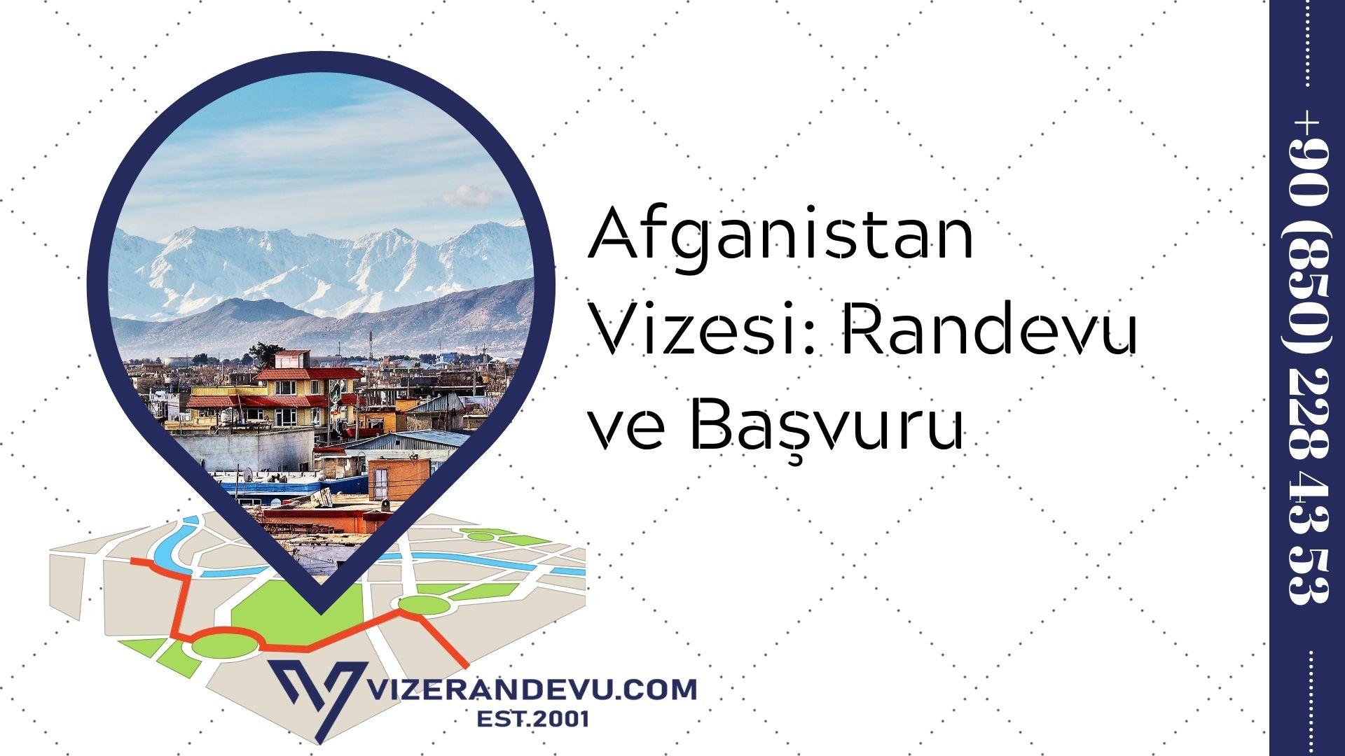 Afganistan Vizesi: Randevu ve Başvuru (2021)