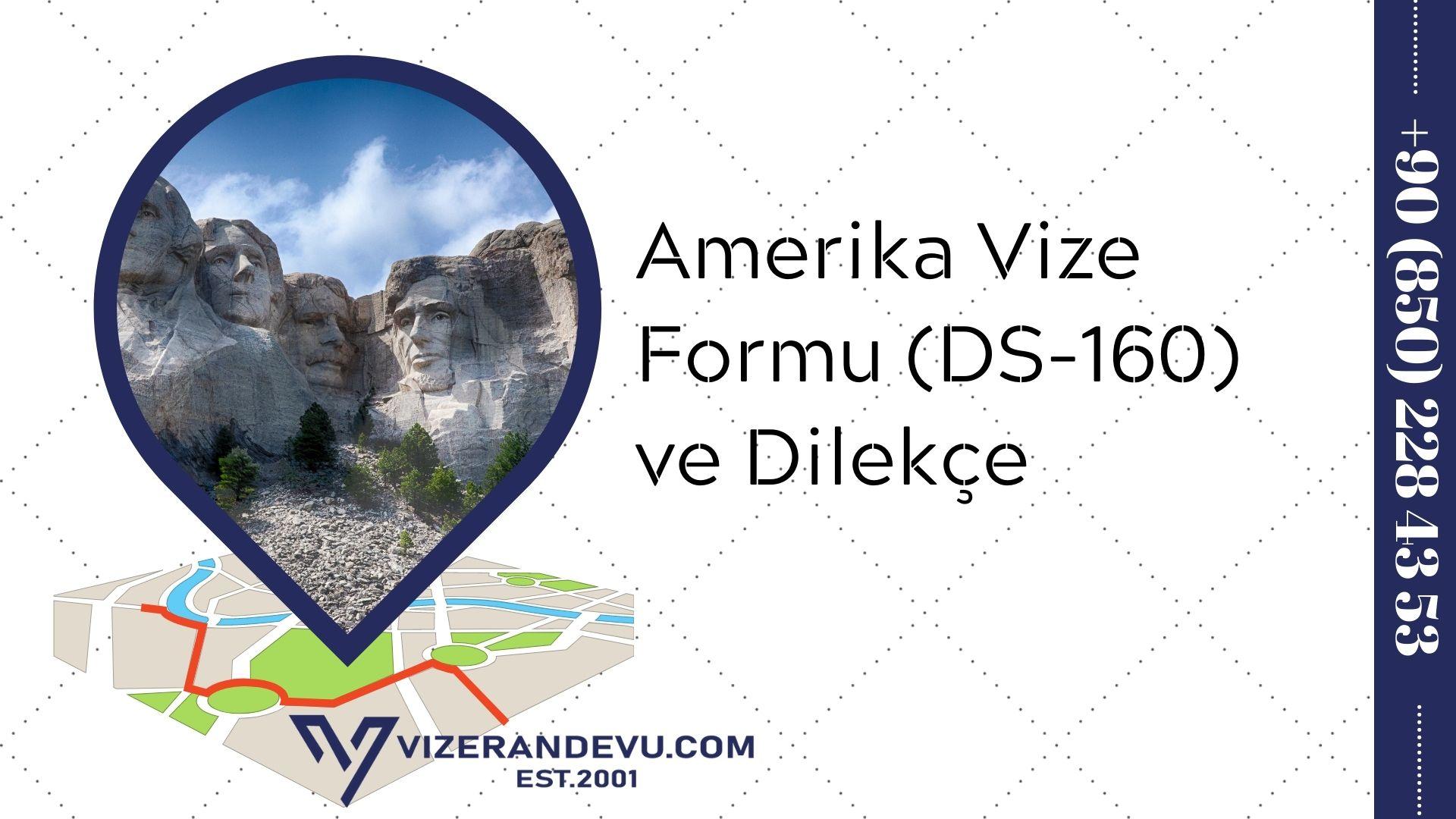 Amerika Vize Formu (DS-160) ve Dilekçe