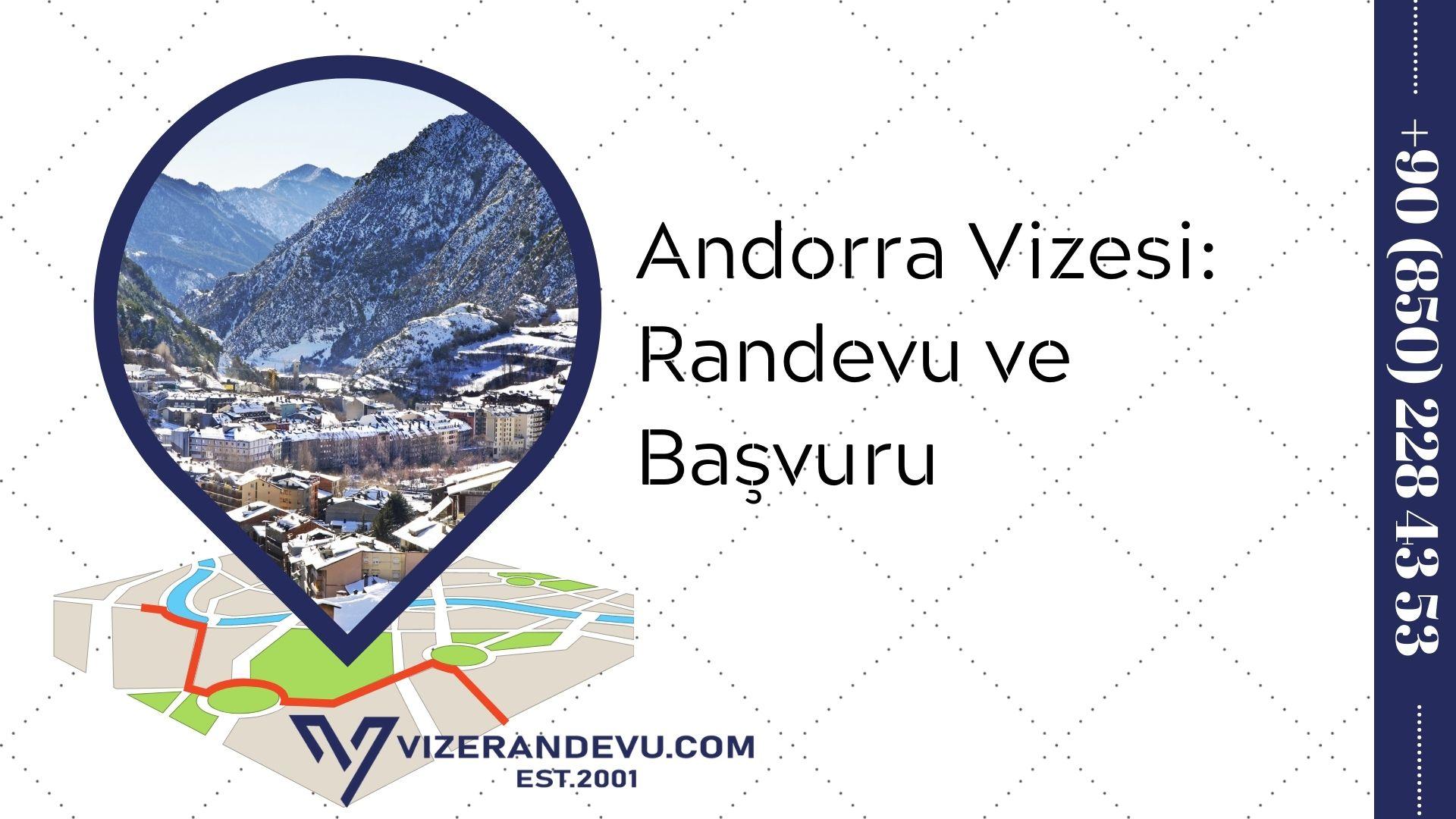 Andorra Vizesi: Randevu ve Başvuru (2021)