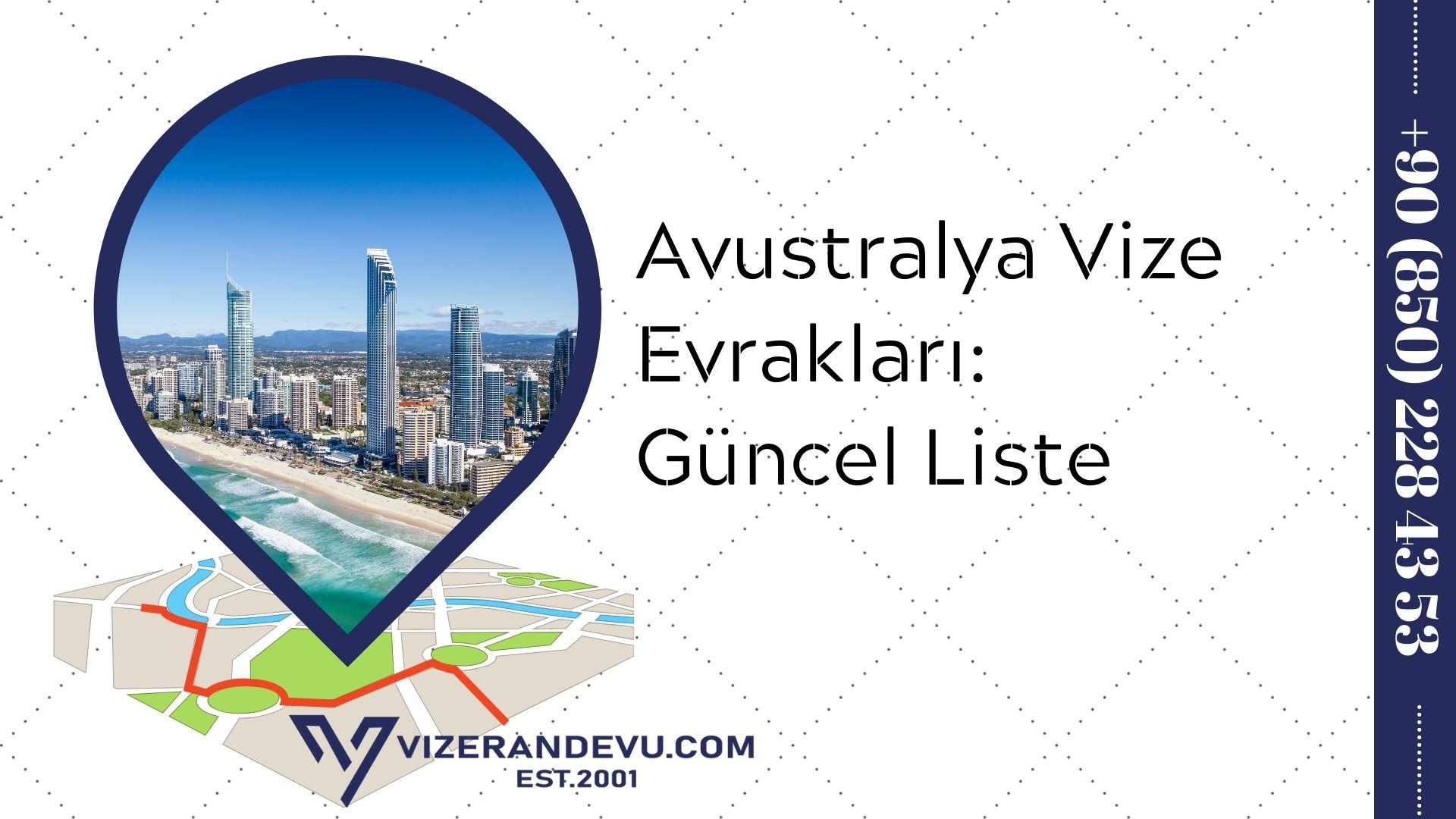 Avustralya Vize Evrakları: Güncel Liste 2021