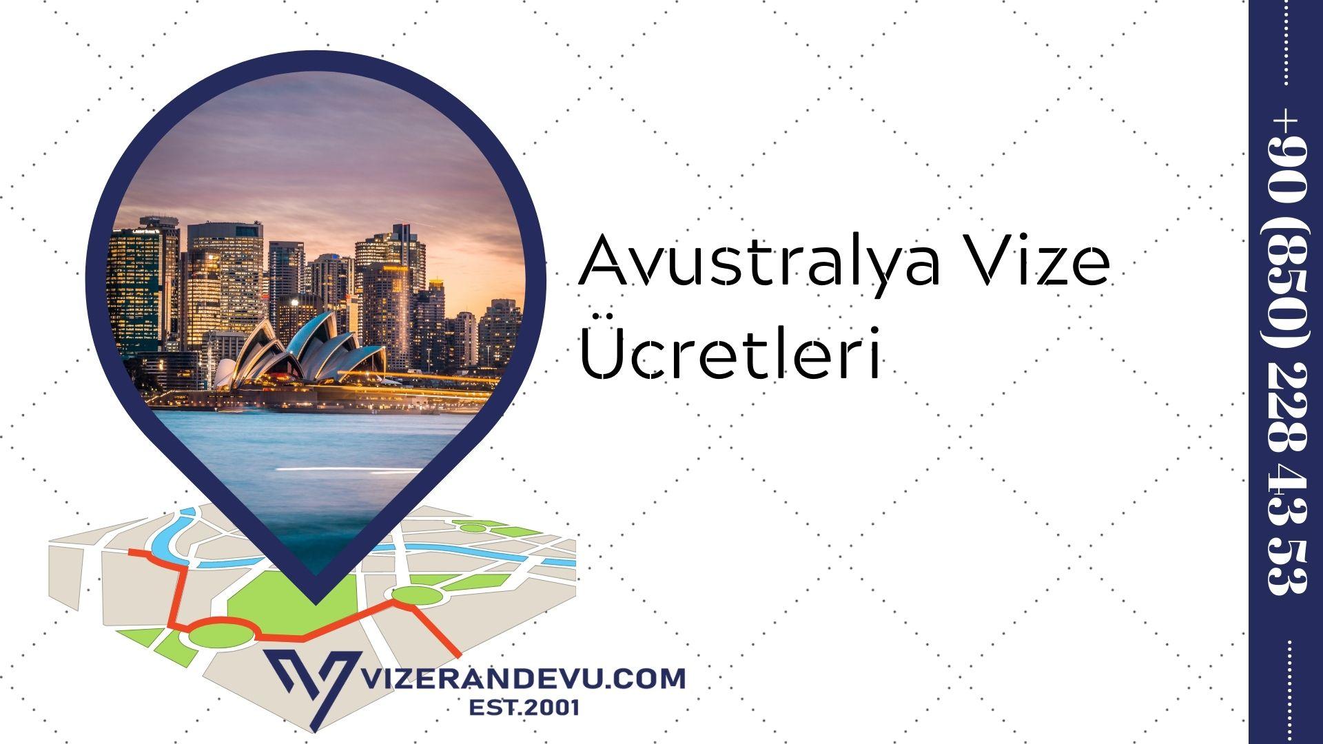 Avustralya Vize Ücretleri (2021)