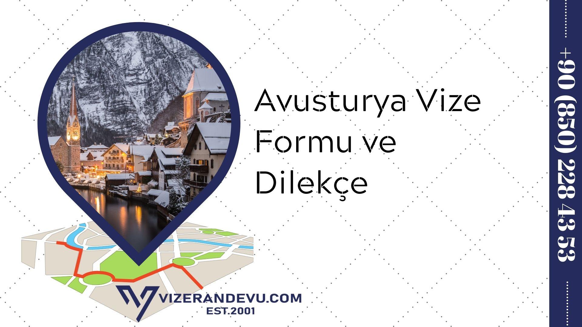 Avusturya Vize Formu ve Dilekçe 2021