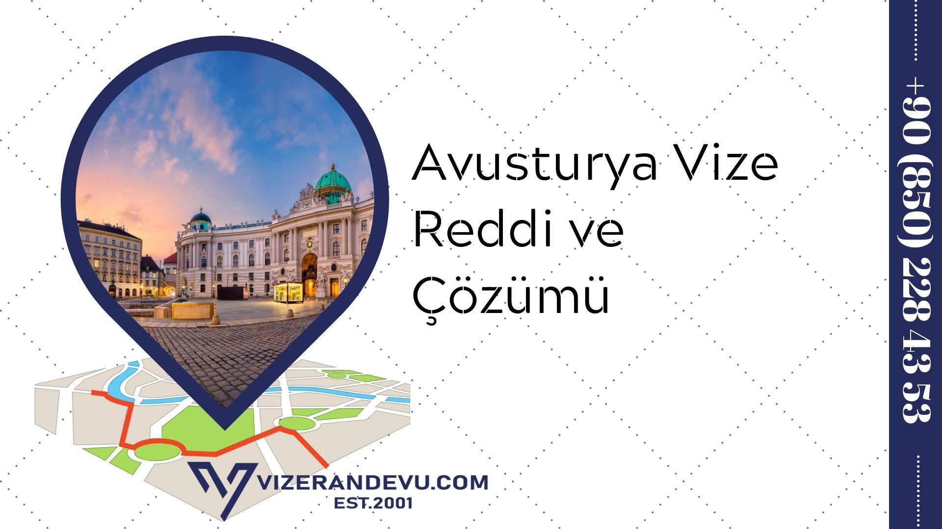 Avusturya Vize Reddi ve Çözümü (2021)
