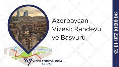 Azerbaycan Vizesi: Randevu ve Başvuru (2021)