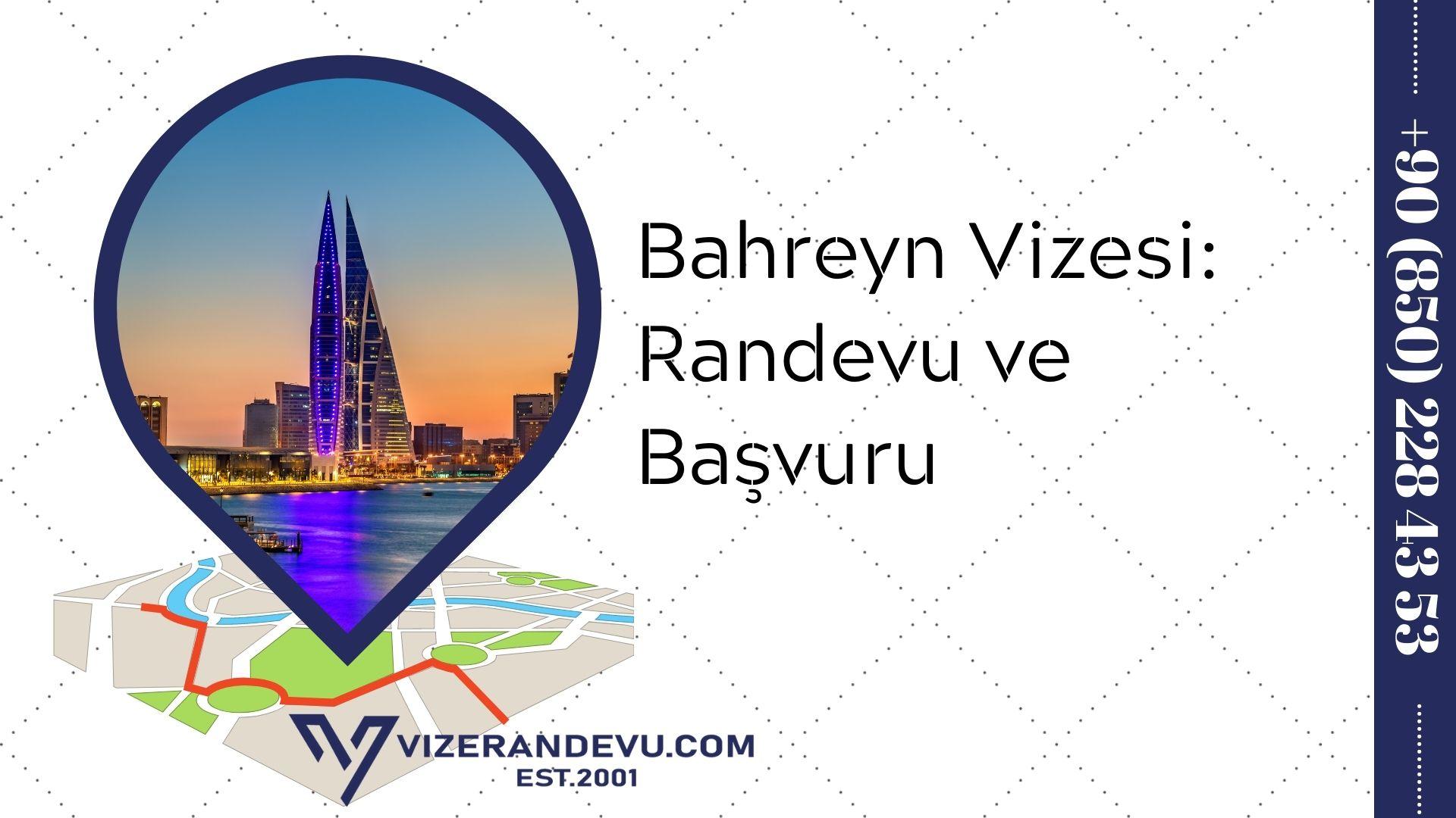 Bahreyn Vizesi: Randevu ve Başvuru (2021)