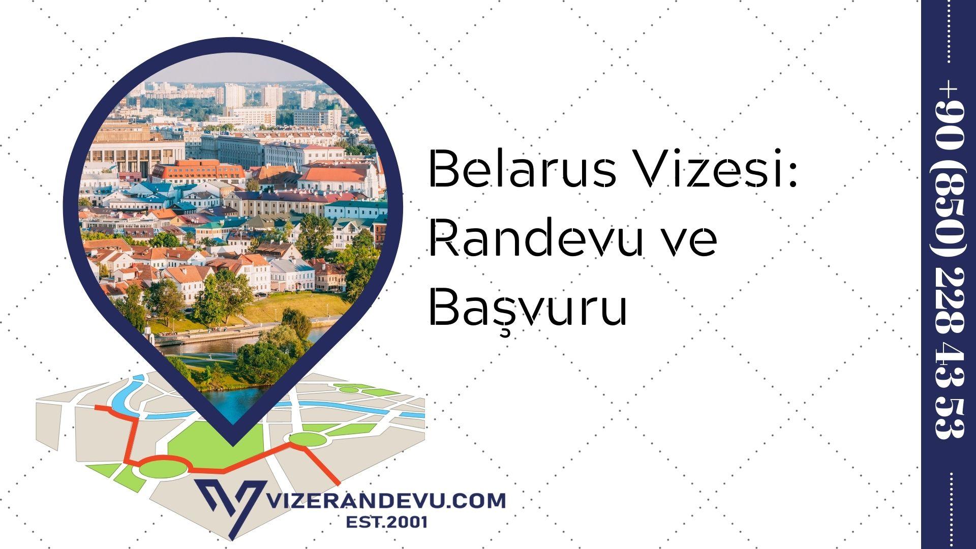 Belarus Vizesi: Randevu ve Başvuru (2021)