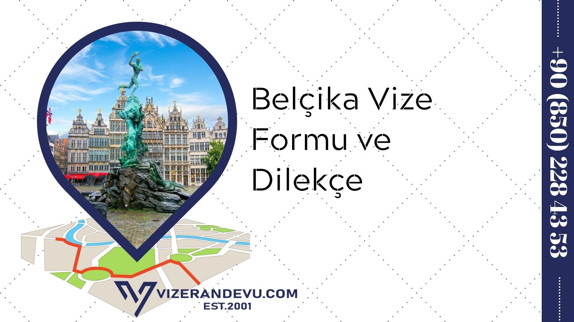 Belçika Vize Formu ve Dilekçe 2021