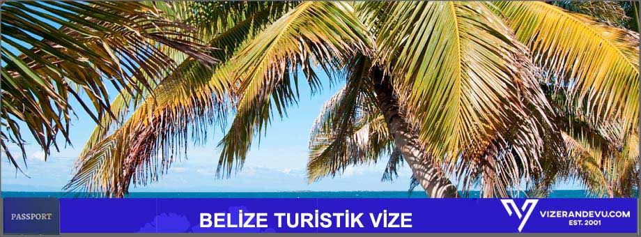 Belize Vizesi: Randevu ve Başvuru (2021) 1 – belize turistik vize
