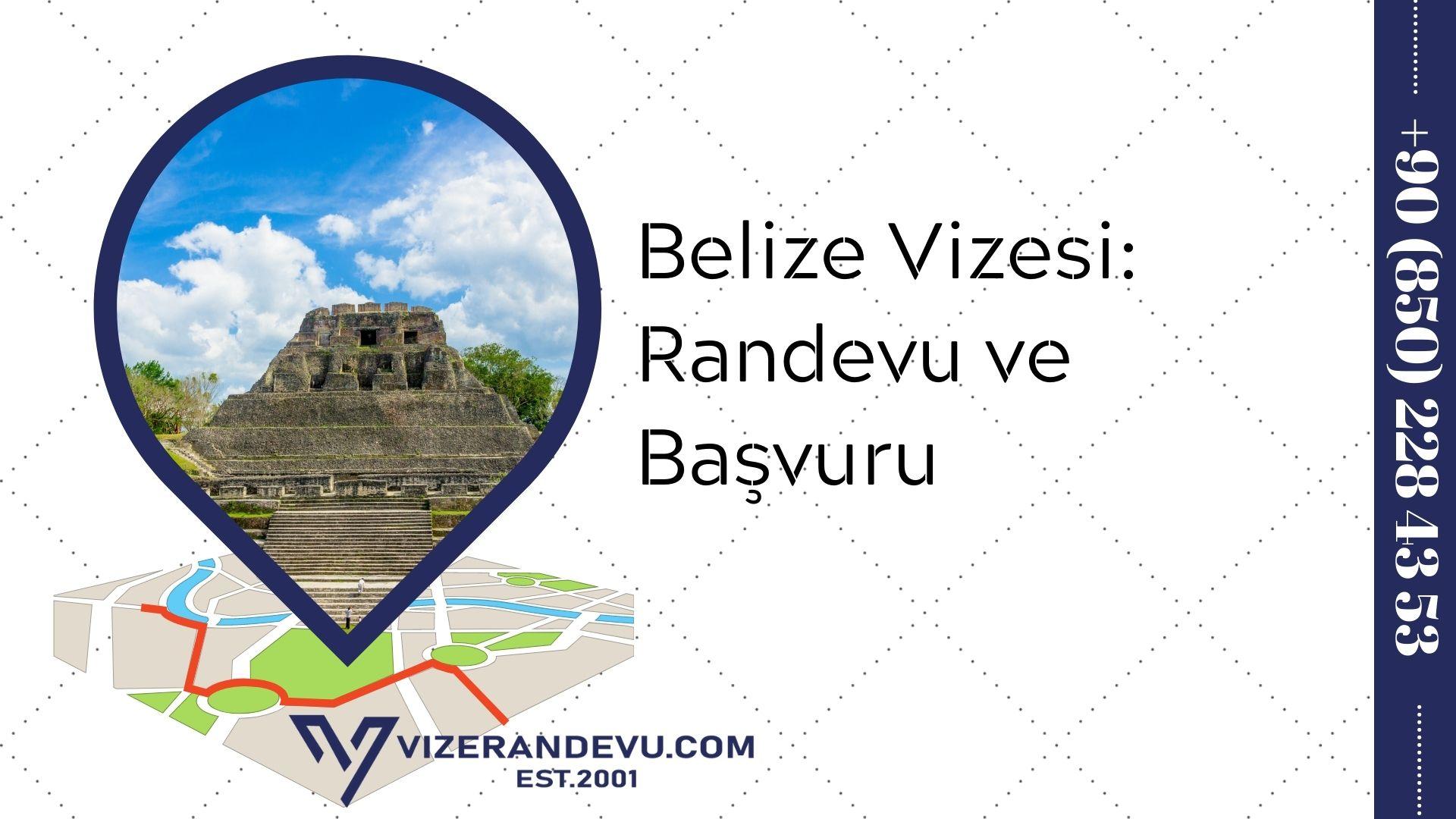 Belize Vizesi: Randevu ve Başvuru (2021)