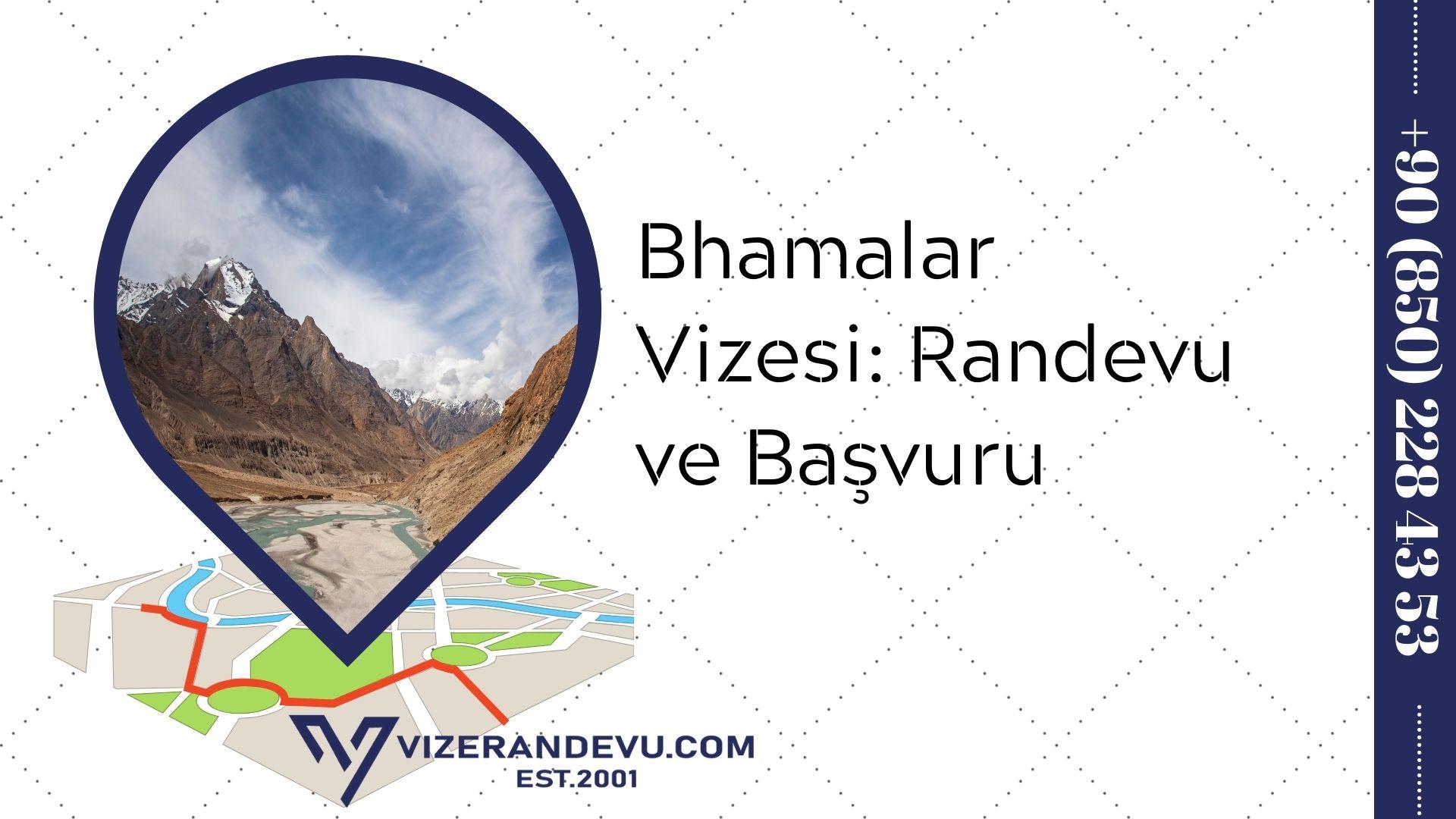 Bhamalar Vizesi: Randevu ve Başvuru (2021)
