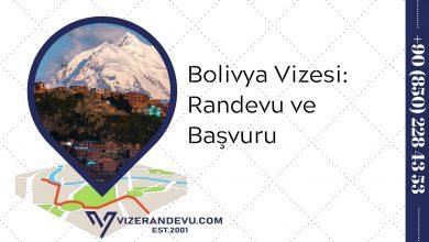 Bolivya Vizesi: Randevu ve Başvuru (2021)