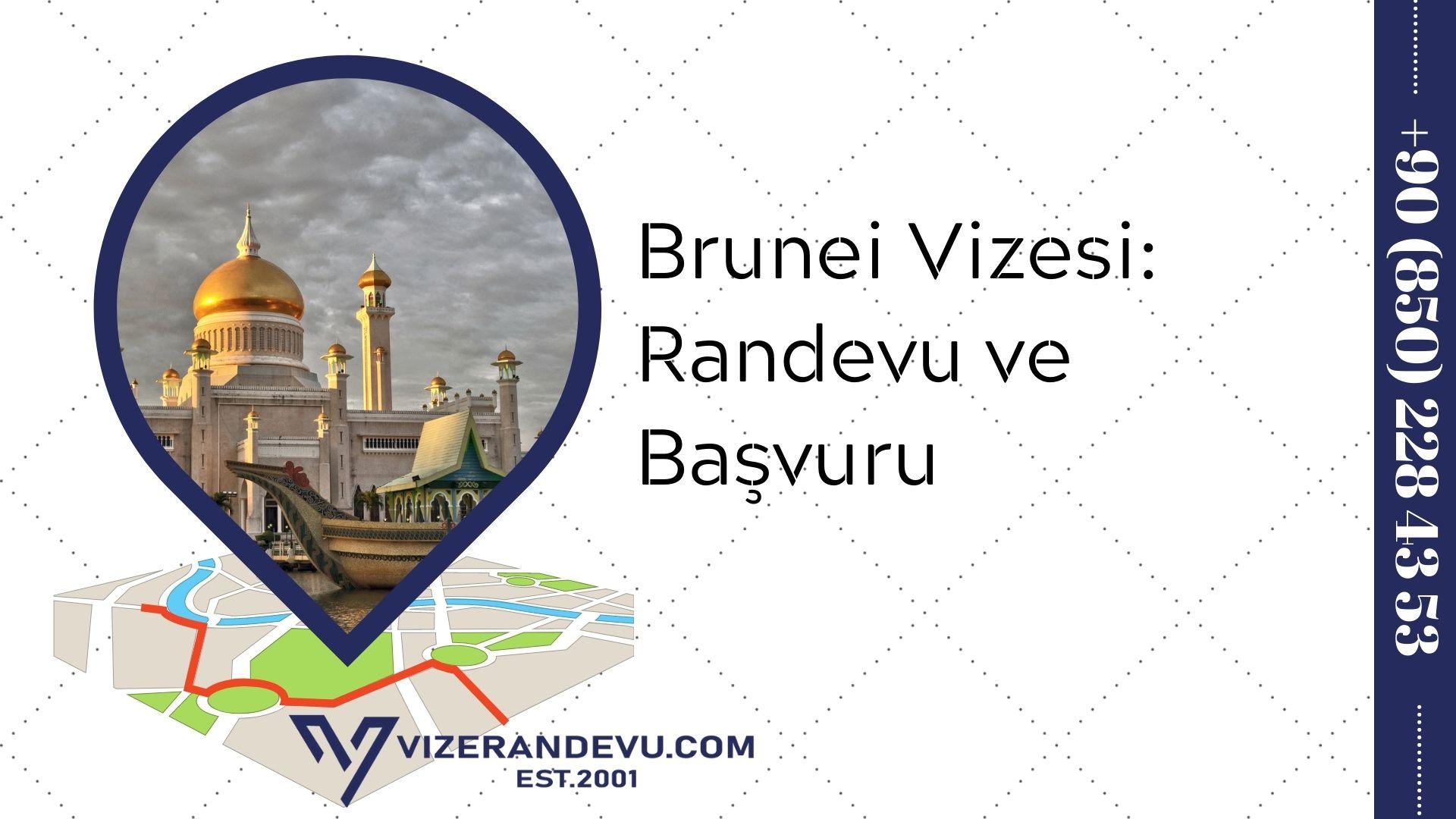 Brunei Vizesi: Randevu ve Başvuru (2021)