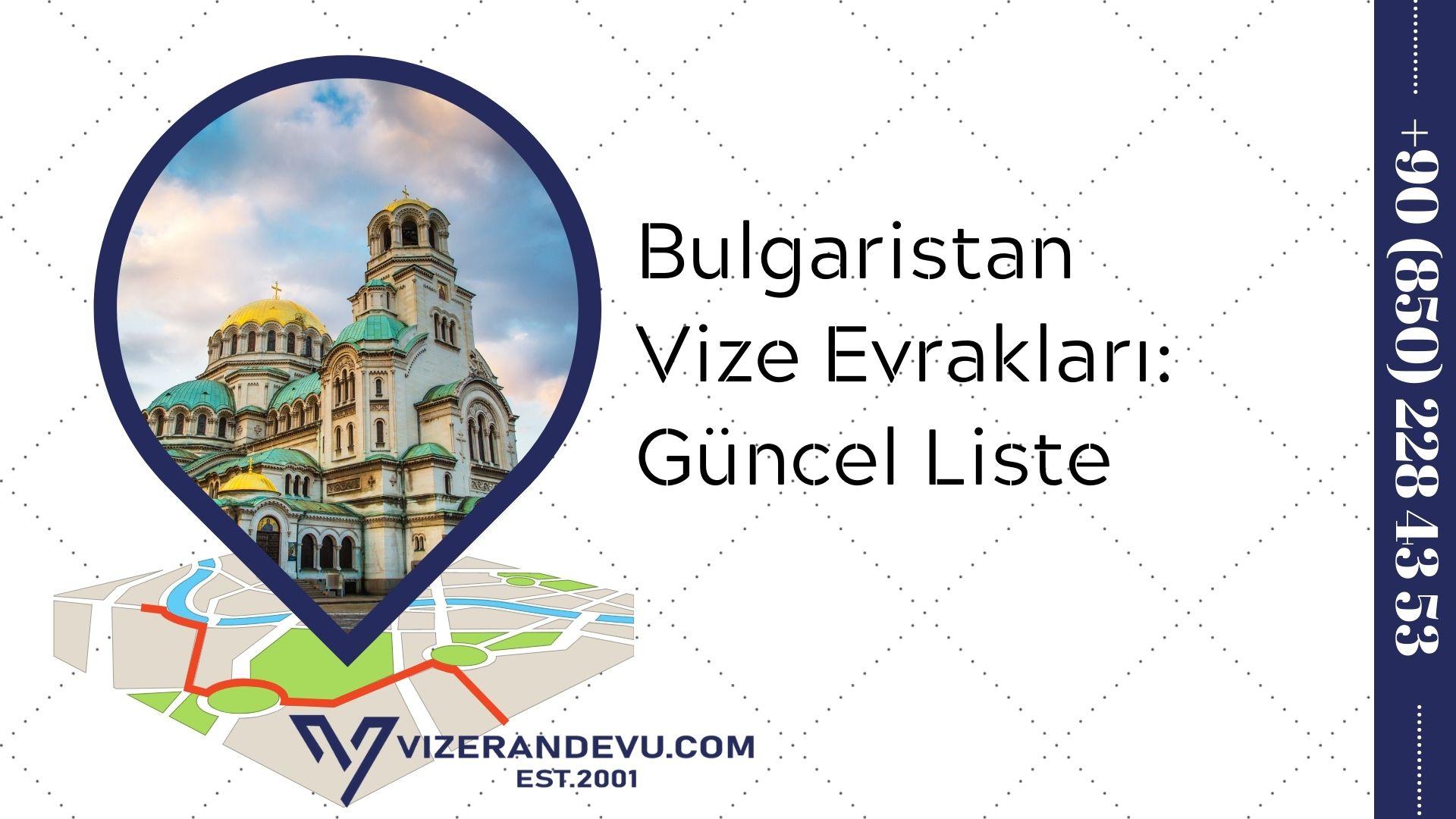 Bulgaristan Vize Evrakları: Güncel Liste 2021