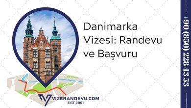 Danimarka Vizesi: Randevu ve Başvuru (2021)