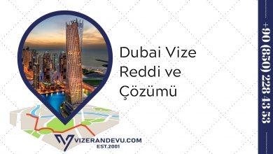 Dubai Vize Reddi ve Çözümü (2021)