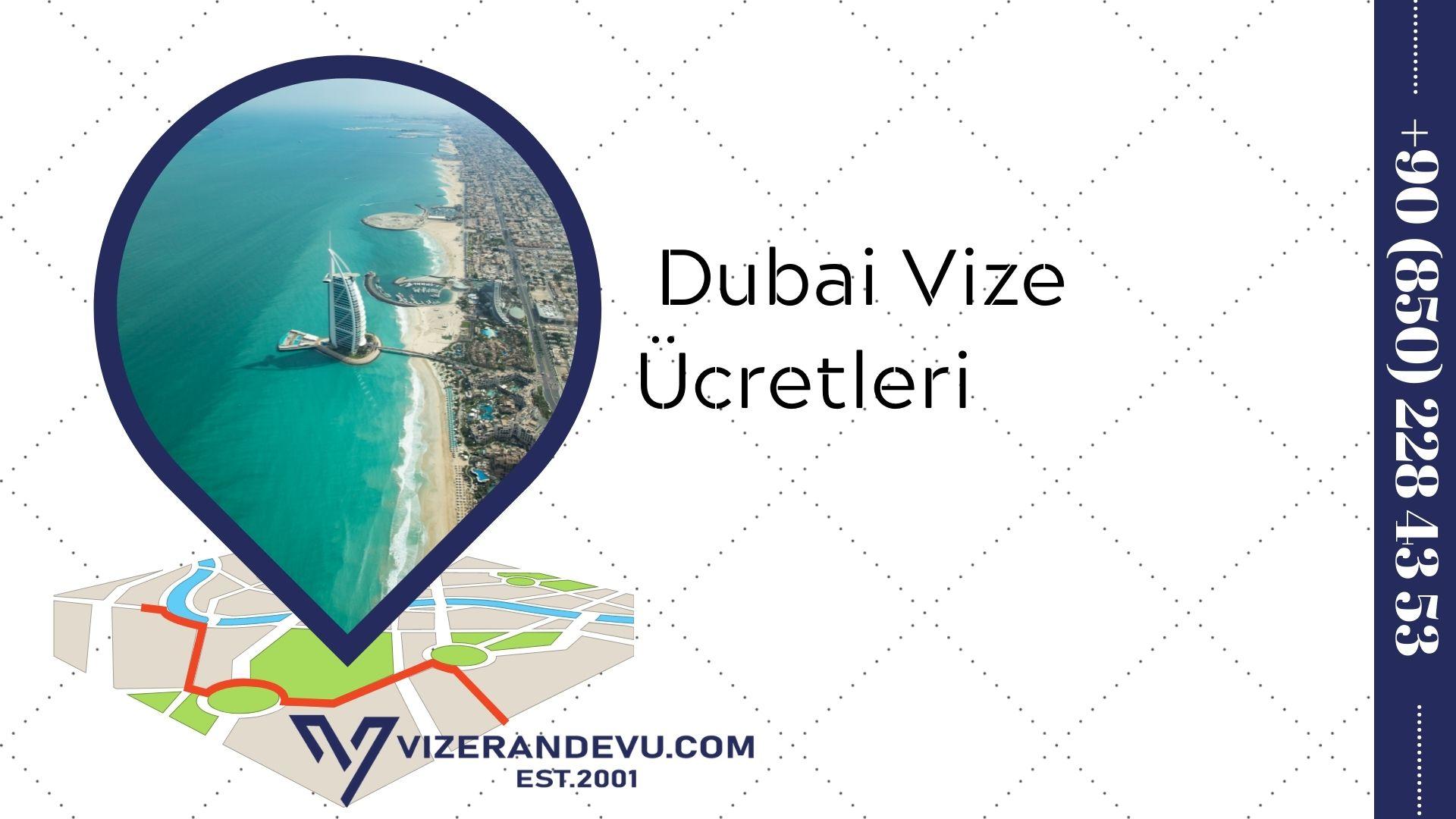 Dubai Vize Ücretleri (2021)