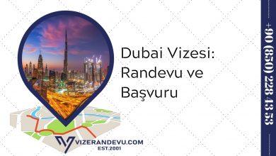 Dubai Vizesi: Randevu ve Başvuru (2021)