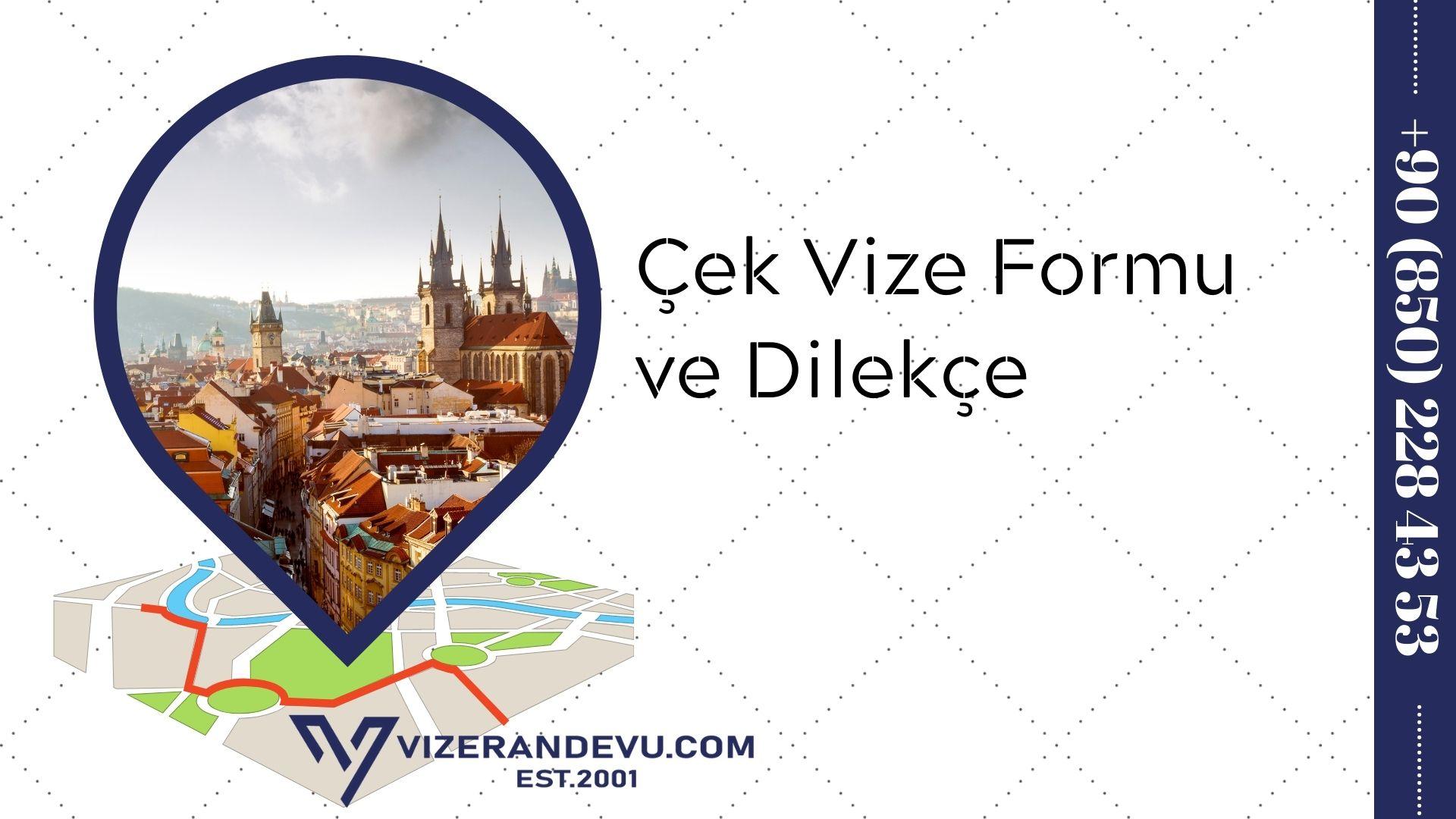 Çek Vize Formu ve Dilekçe 2021