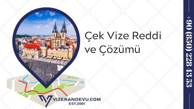 Çek Vize Reddi ve Çözümü (2021)