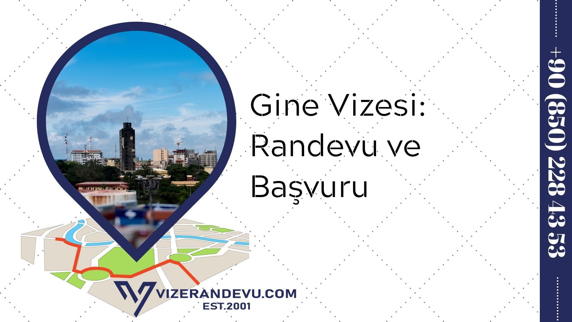 Gine Vizesi: Randevu ve Başvuru (2021)