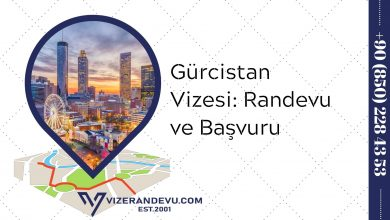 Gürcistan Vizesi: Randevu ve Başvuru (2021)