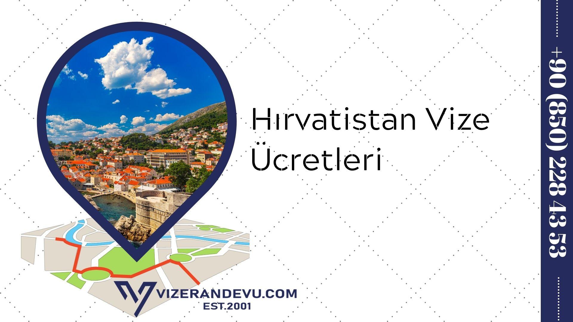 Hırvatistan Vize Ücretleri (2021)