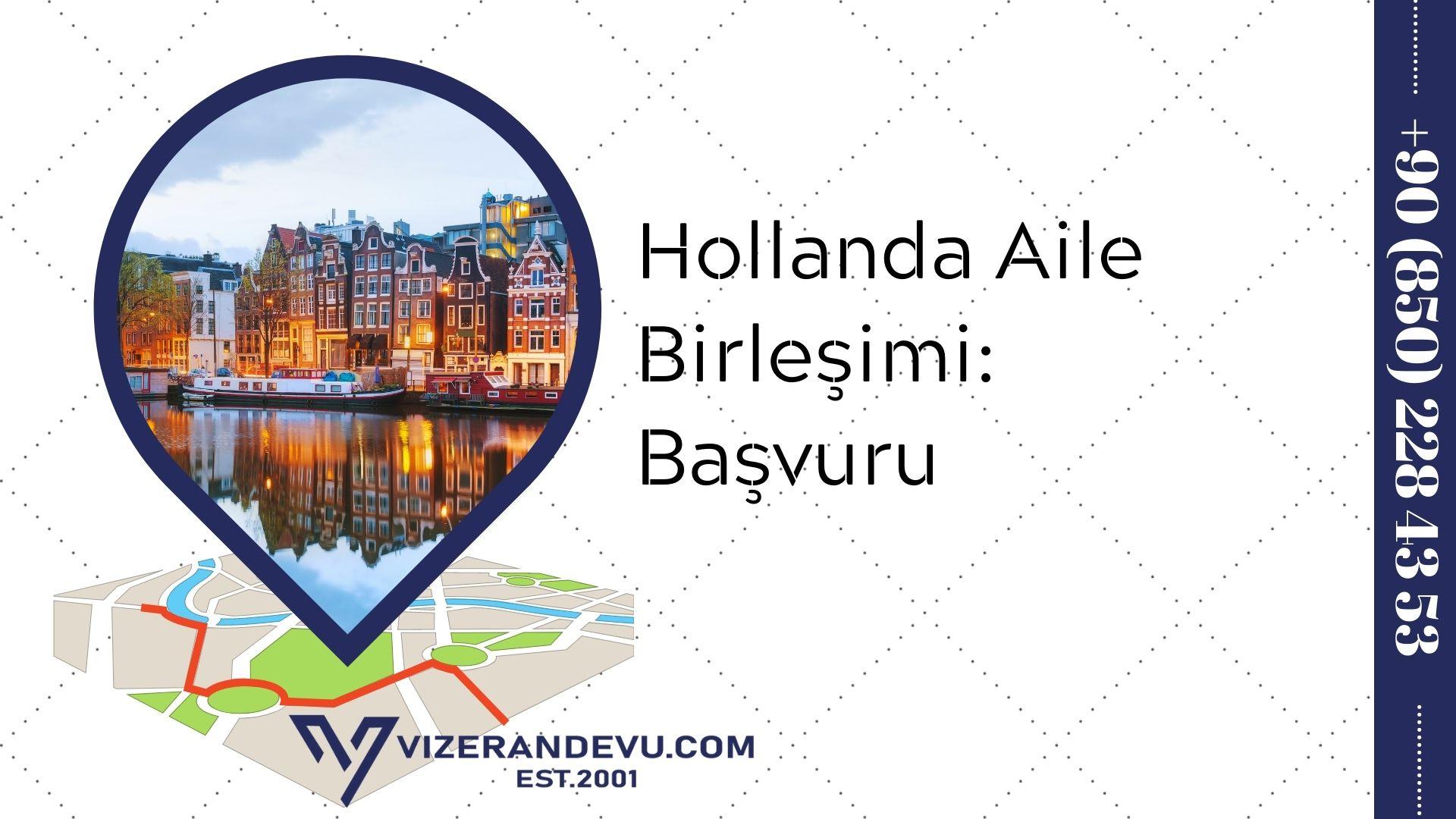 Hollanda Aile Birleşimi: Başvuru (2021)