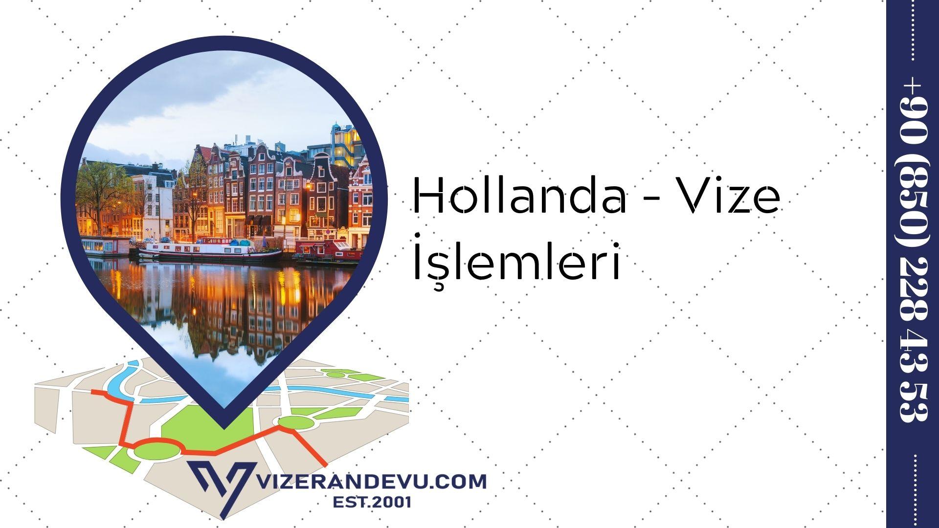 Hollanda - Vize İşlemleri