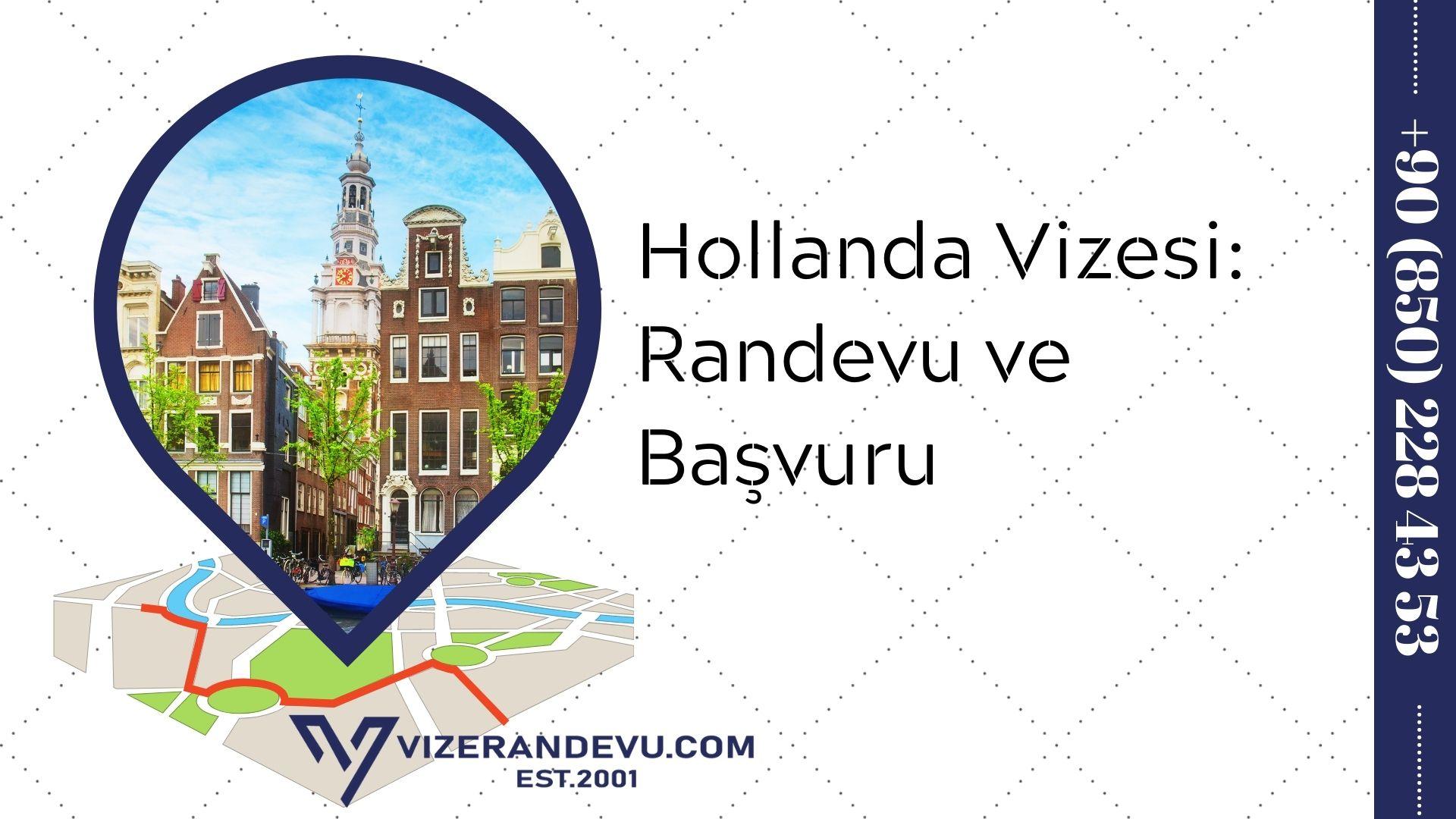 Hollanda Vizesi: Randevu ve Başvuru (2021)