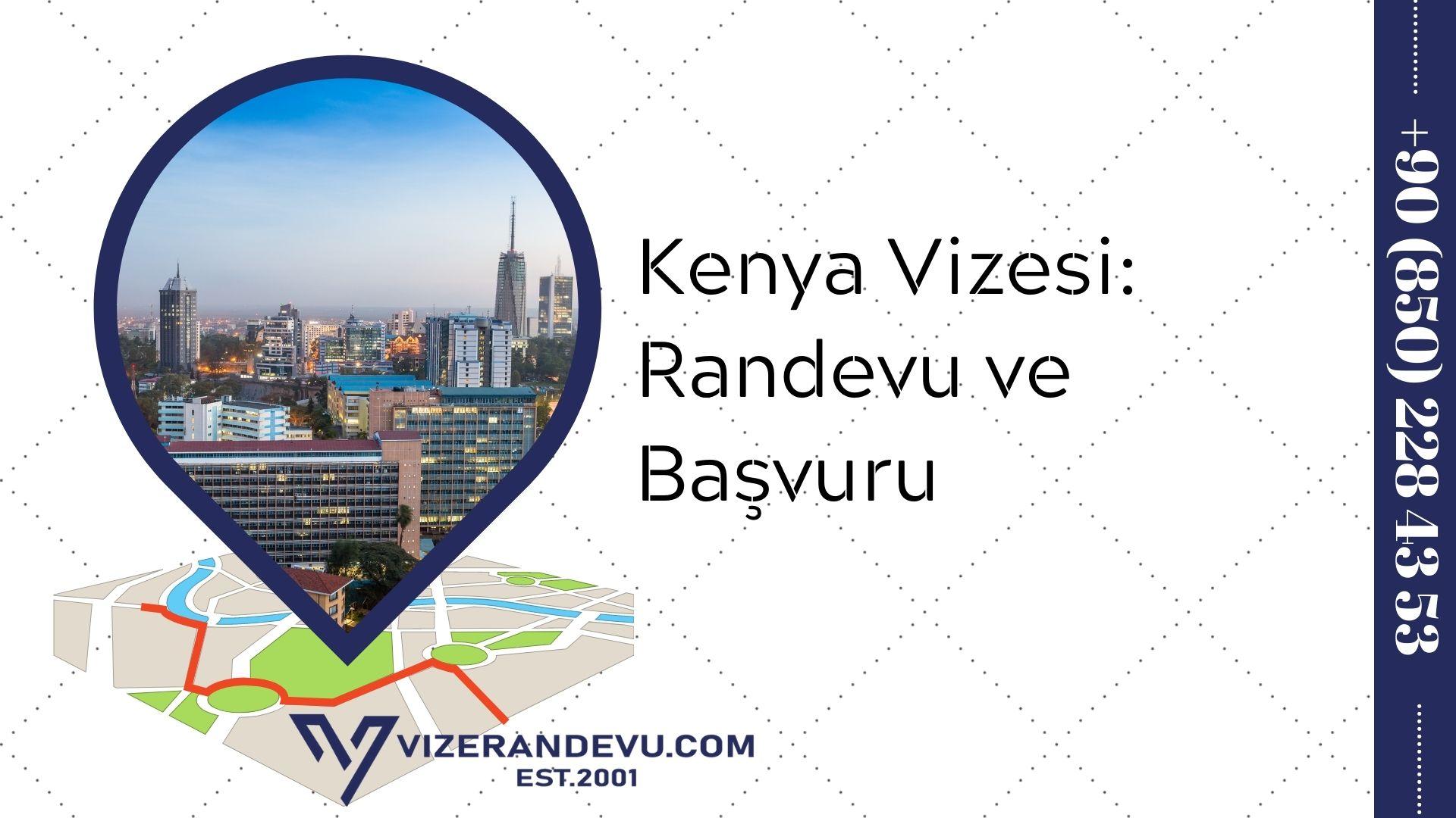 Kenya Vizesi: Randevu ve Başvuru (2021)