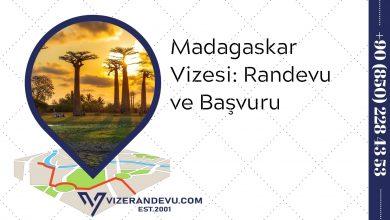 Madagaskar Vizesi: Randevu ve Başvuru (2021)