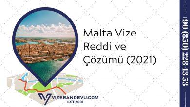 Malta Vize Reddi ve Çözümü (2021)