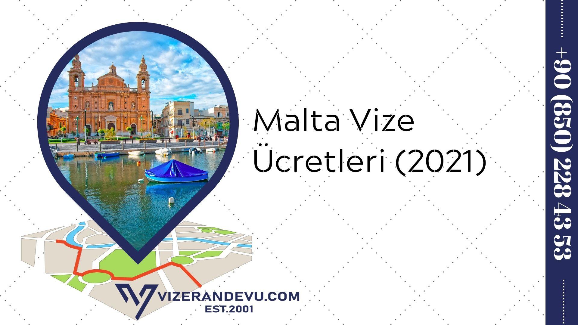 Malta Vize Ücretleri (2021)