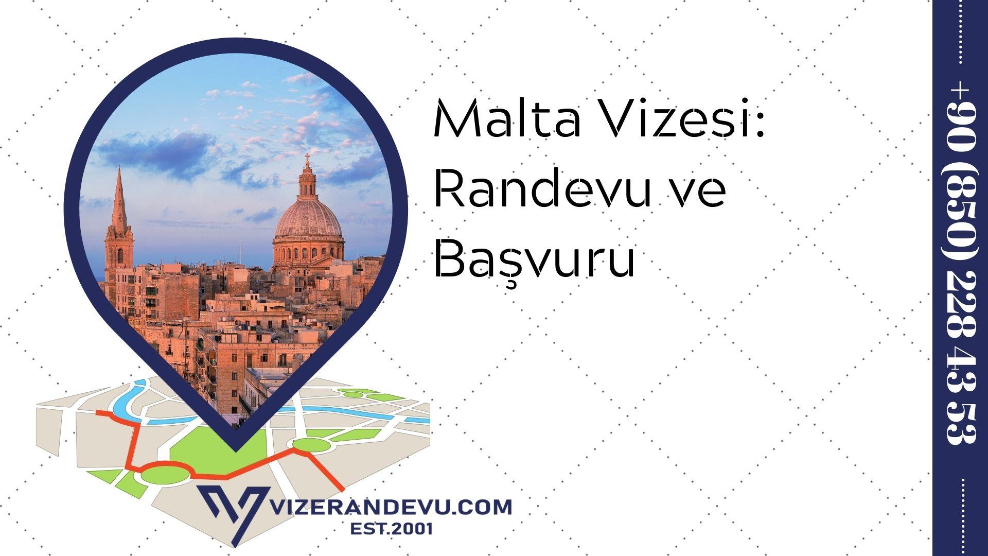 Malta Vizesi: Randevu ve Başvuru (2021)