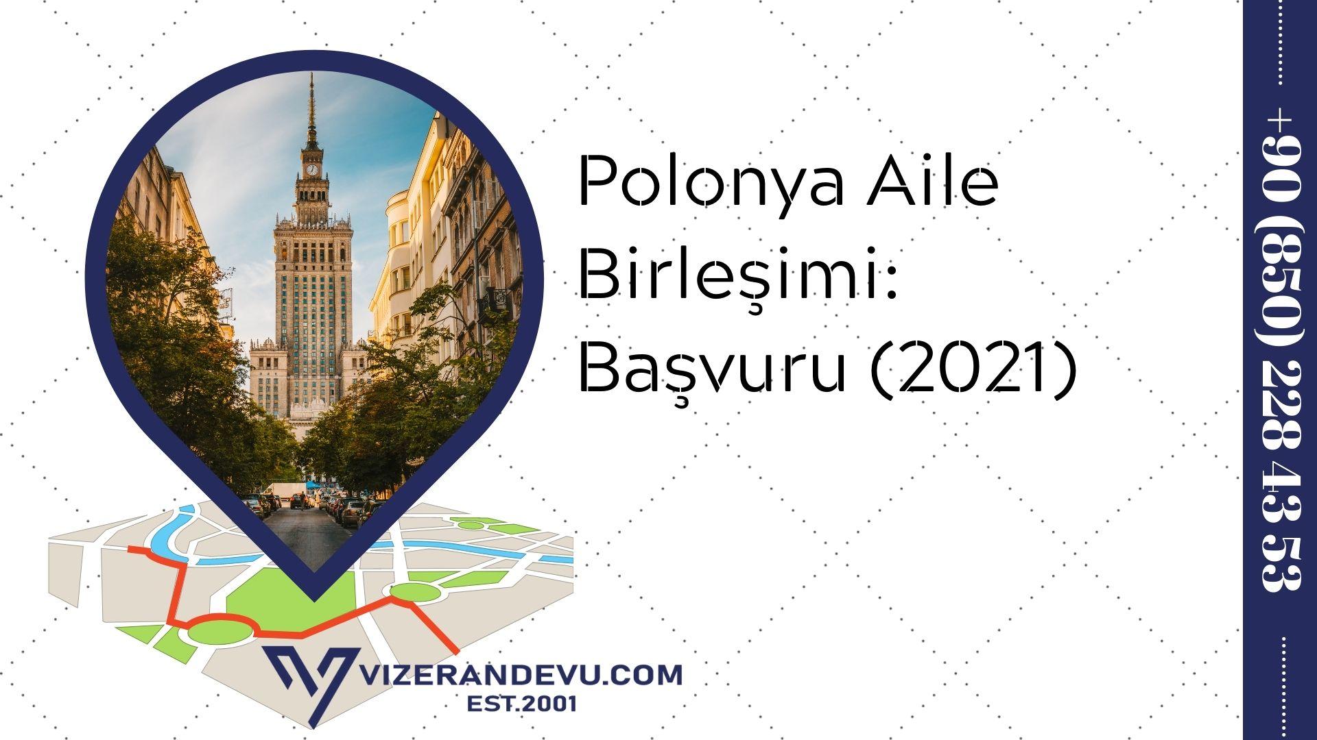 Polonya Aile Birleşimi: Başvuru (2021)