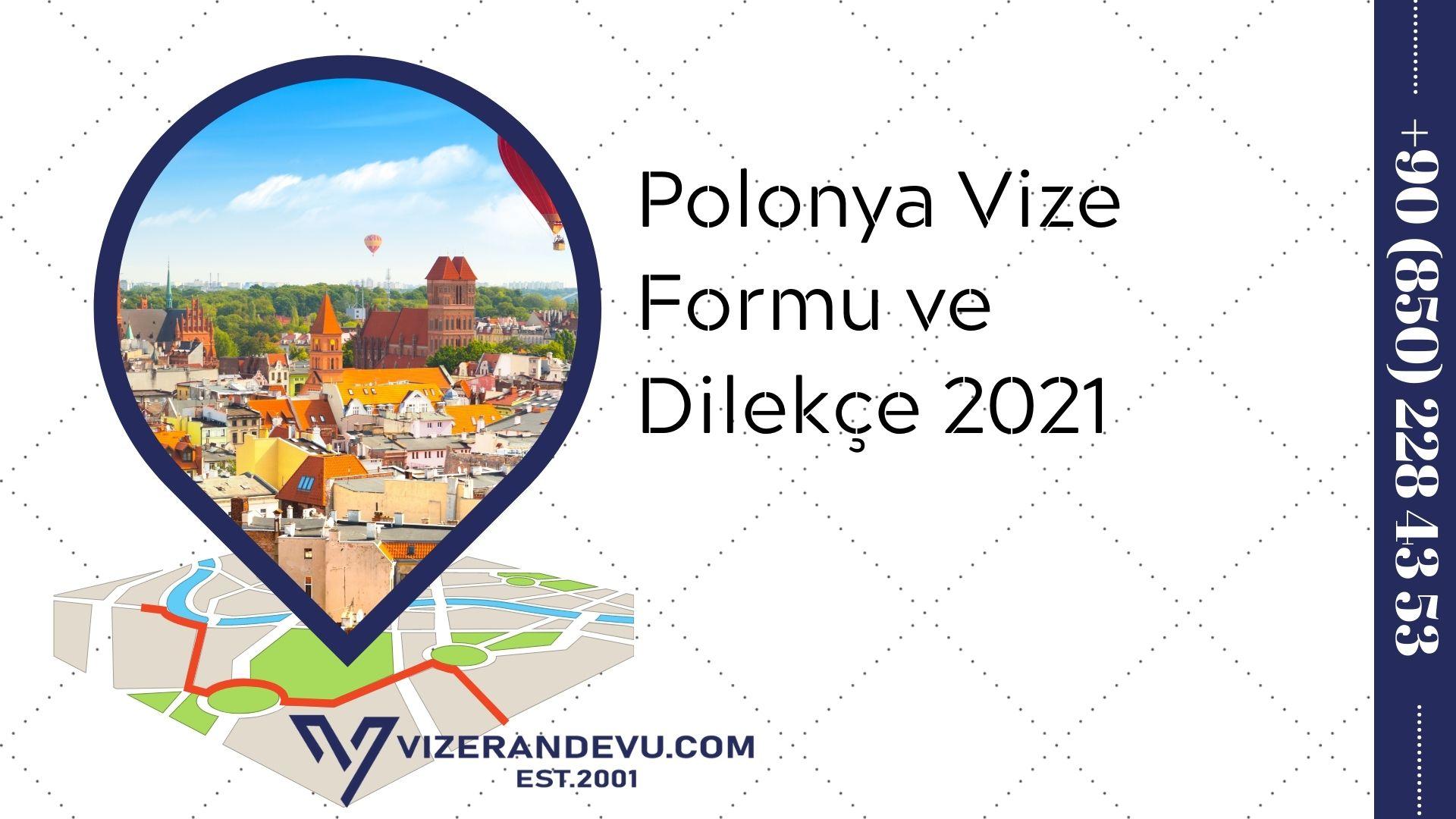 Polonya Vize Formu ve Dilekçe 2021