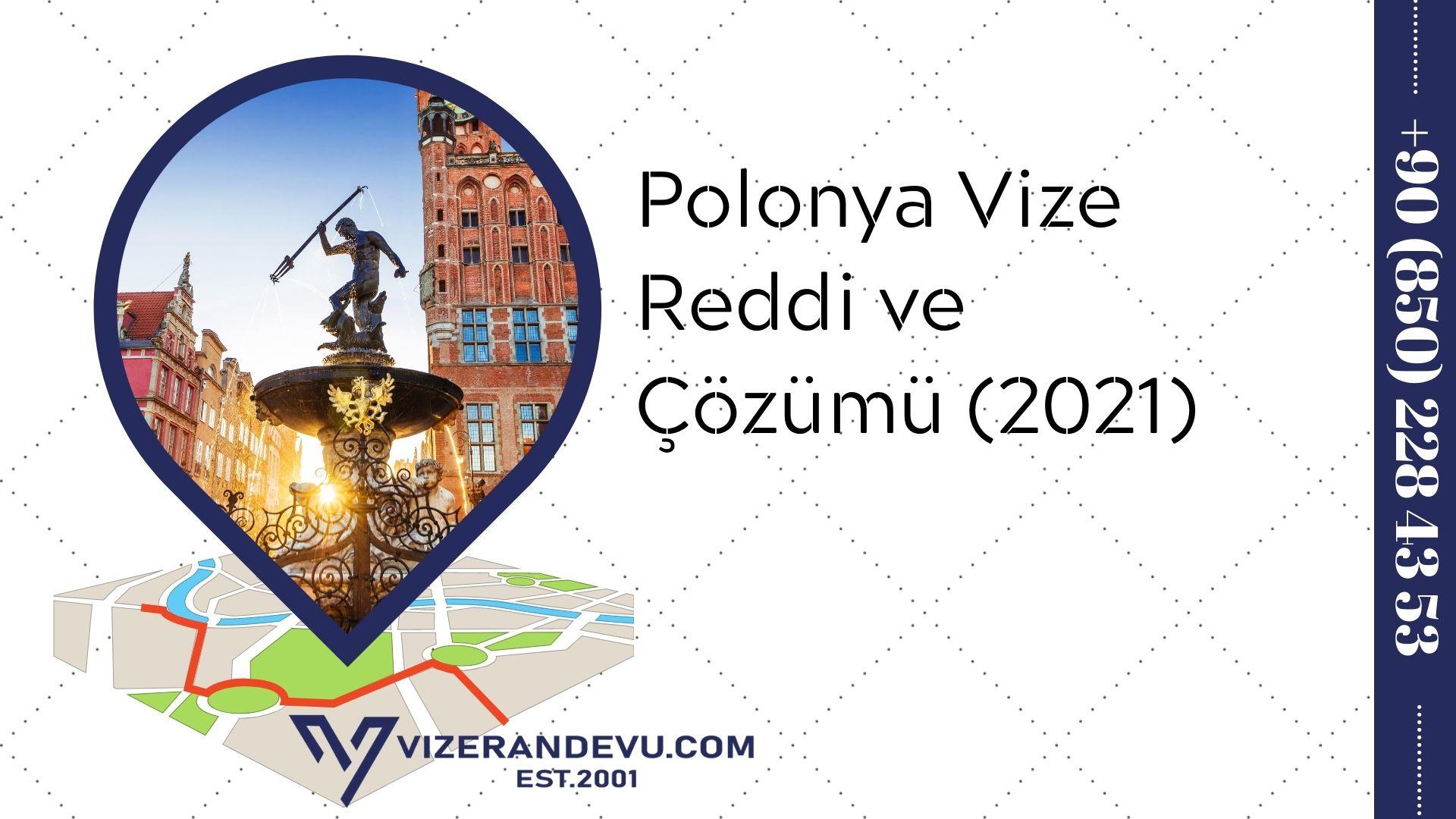 Polonya Vize Reddi ve Çözümü (2021)