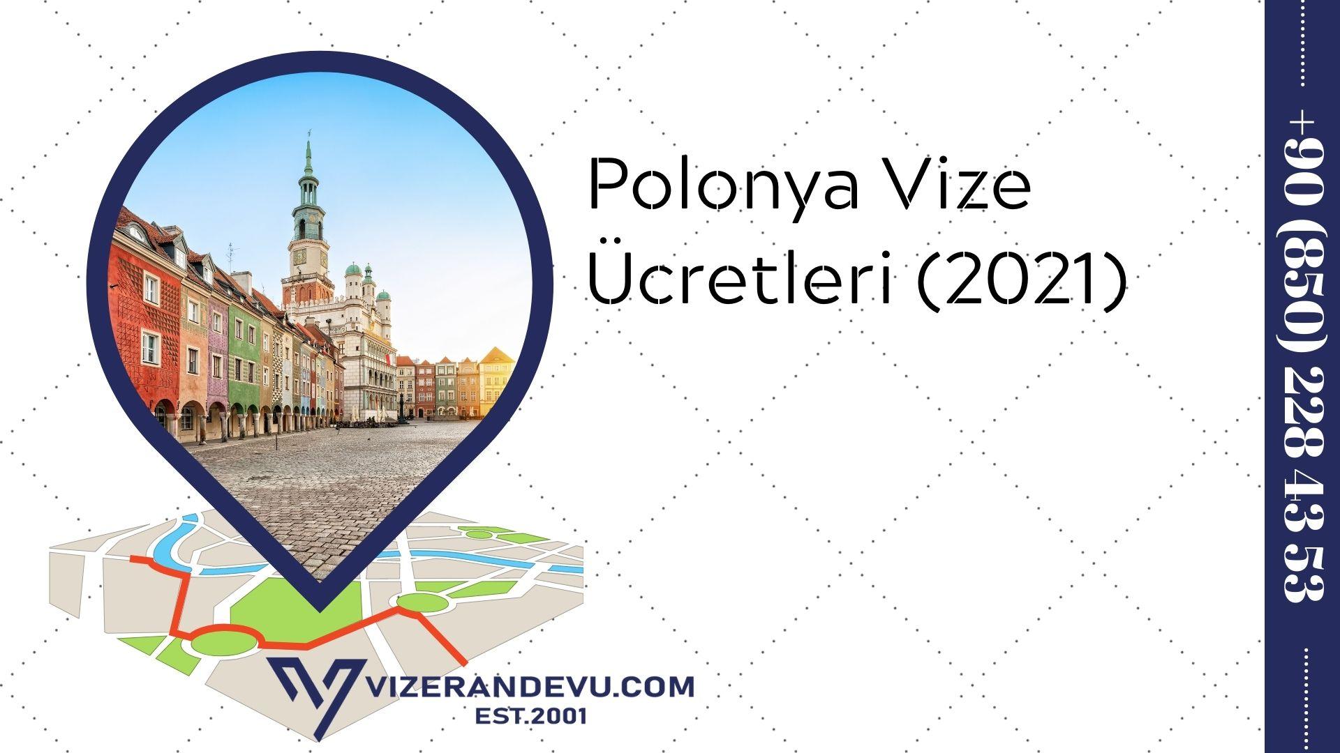 Polonya Vize Ücretleri (2021)