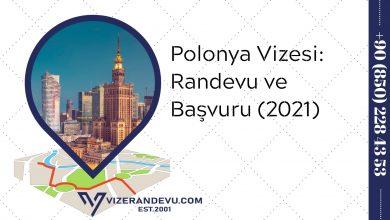 Polonya Vizesi: Randevu ve Başvuru (2021)