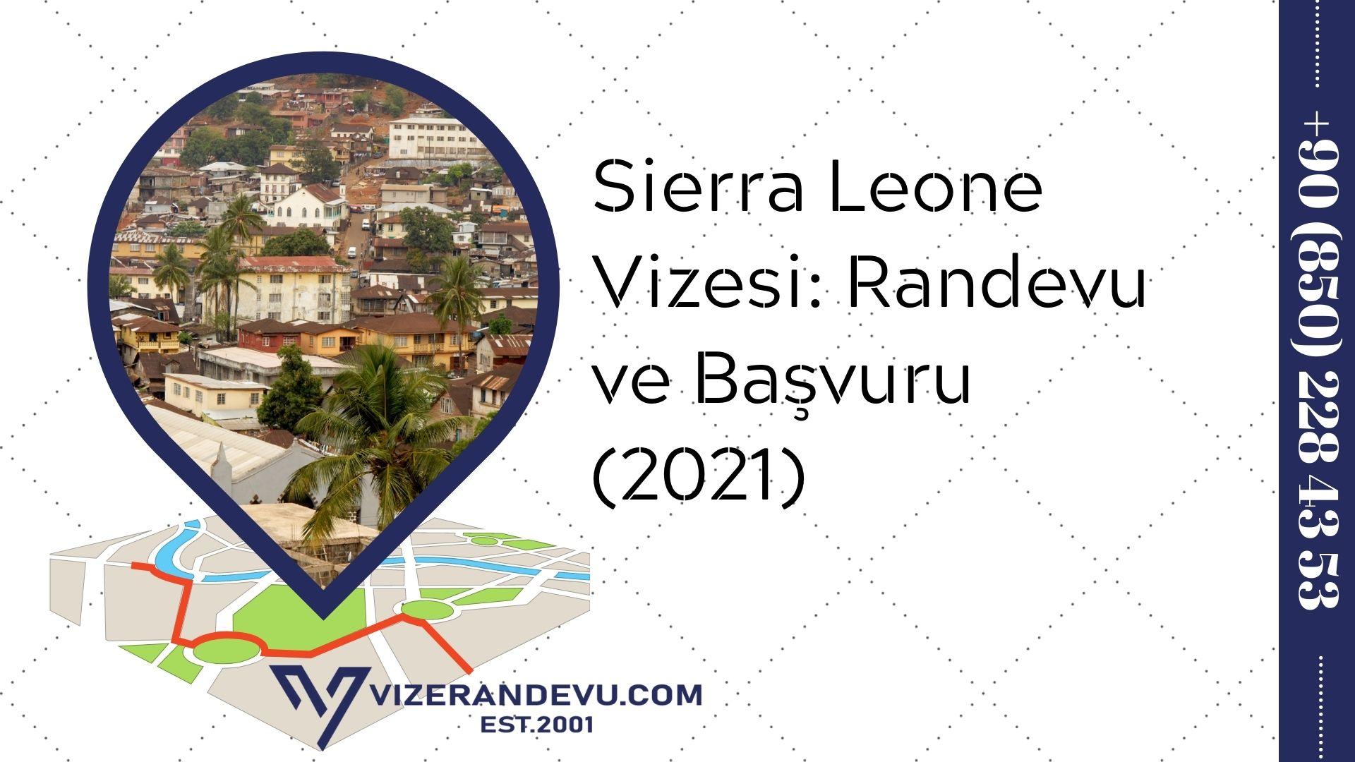 Sierra Leone Vizesi: Randevu ve Başvuru (2021)