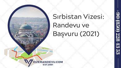 Sırbistan Vizesi: Randevu ve Başvuru (2021)