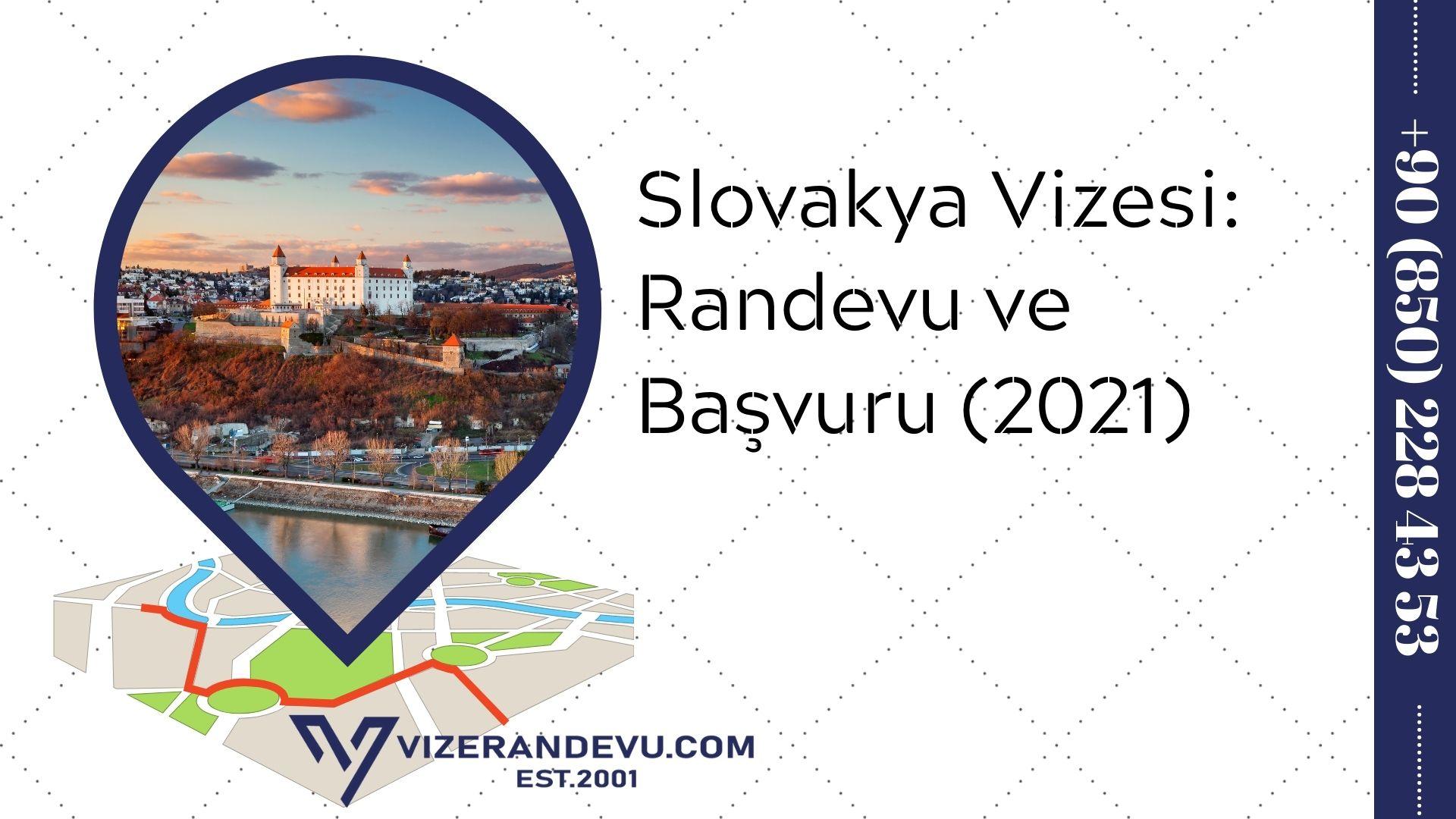 Slovakya Vizesi: Randevu ve Başvuru (2021)