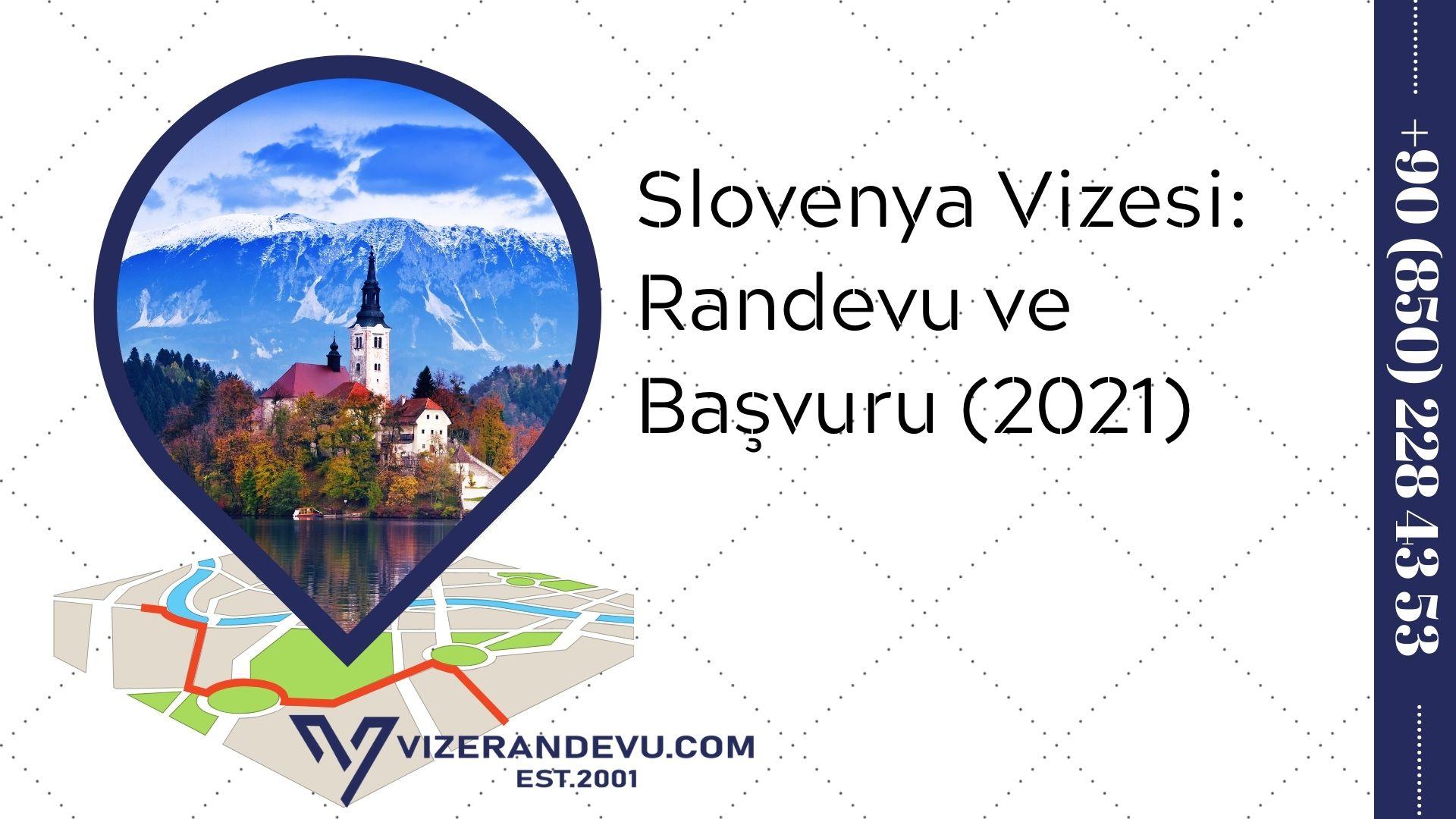 Slovenya Vizesi: Randevu ve Başvuru (2021)