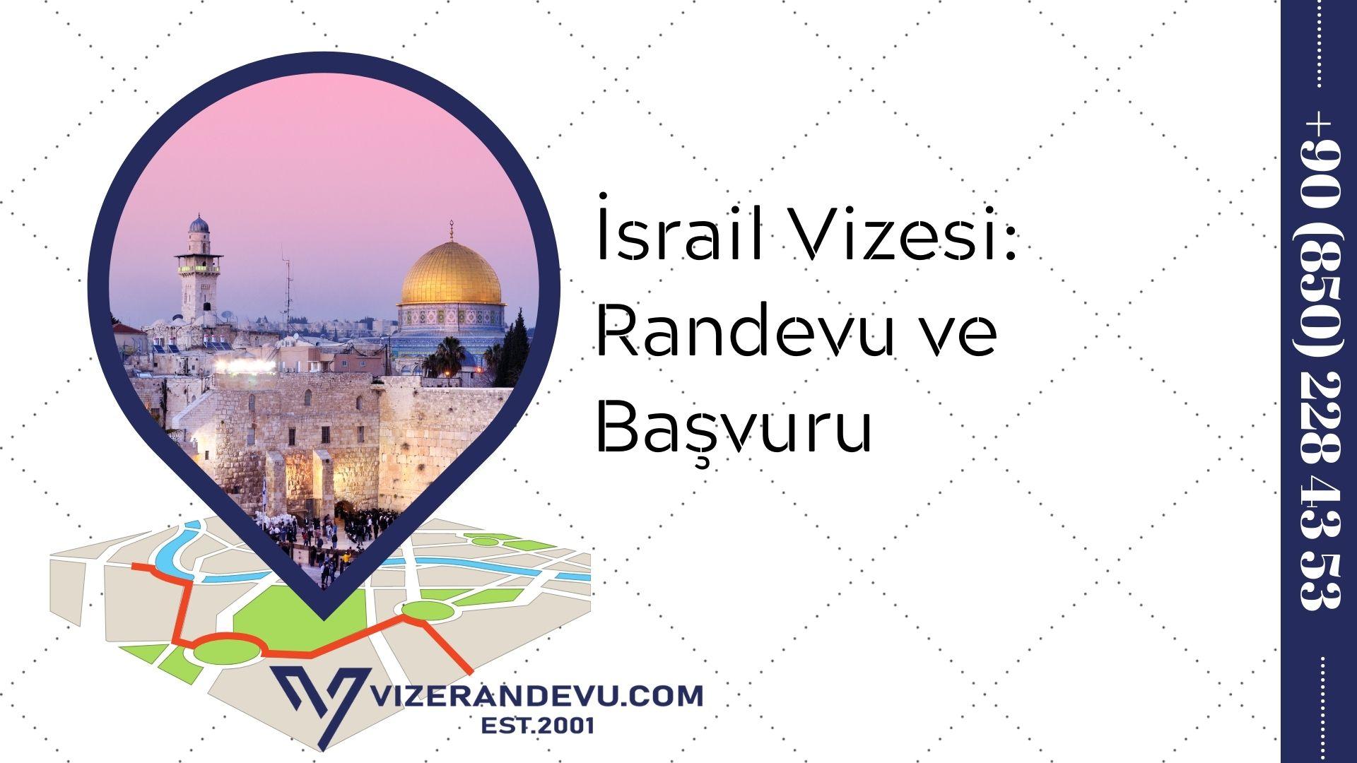 İsrail Vizesi: Randevu ve Başvuru (2021)