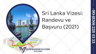Sri Lanka Vizesi: Randevu ve Başvuru (2021)