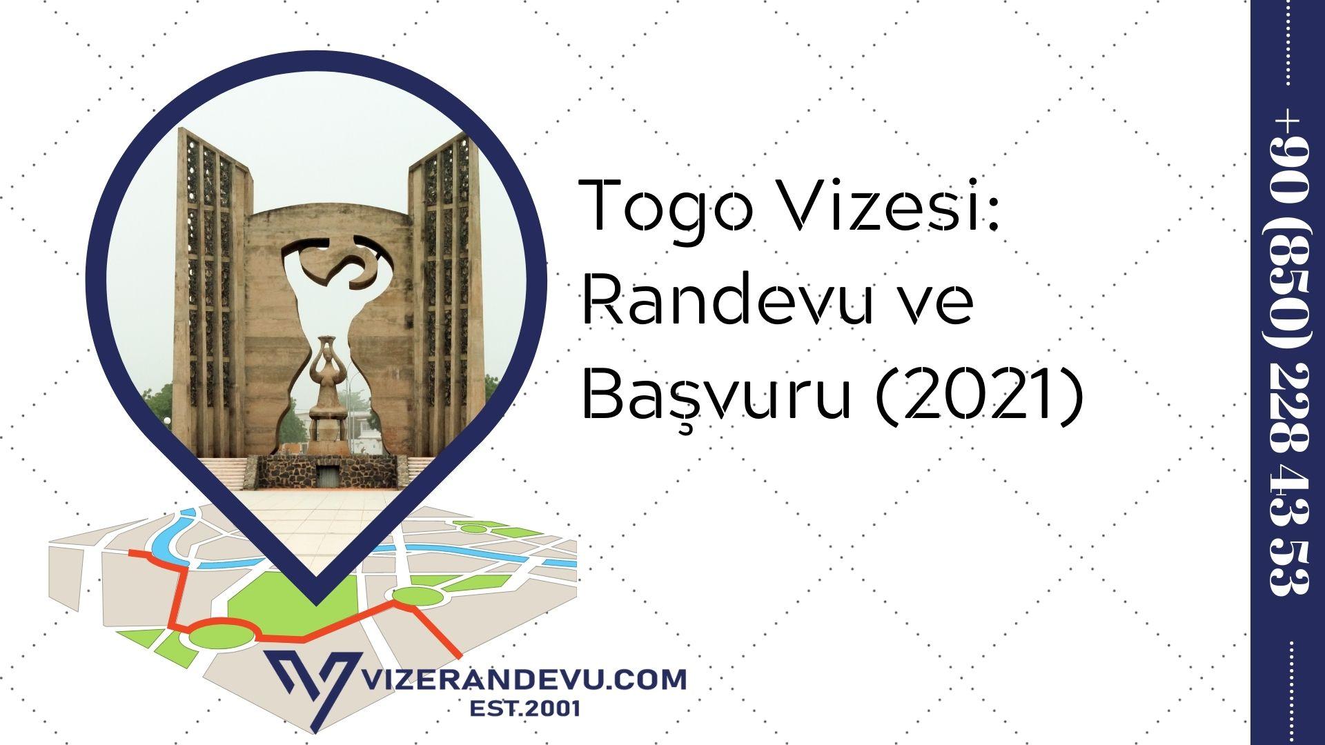 Togo Vizesi: Randevu ve Başvuru (2021)