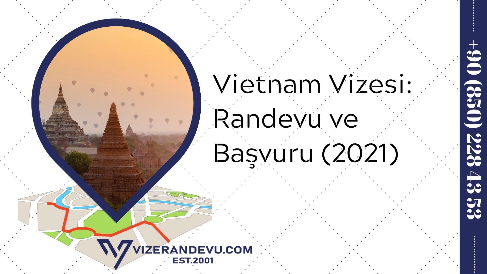 Vietnam Vizesi: Randevu ve Başvuru (2021)