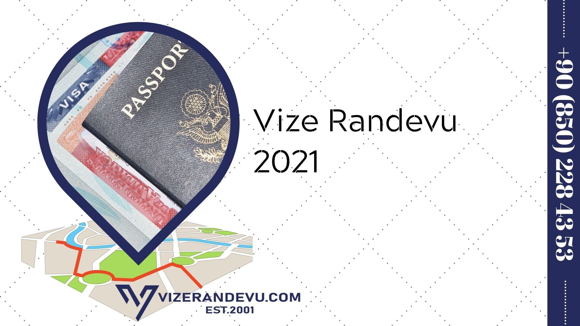 Vize Randevu 2021