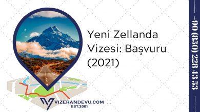 Yeni Zellanda Vizesi: Başvuru (2021)