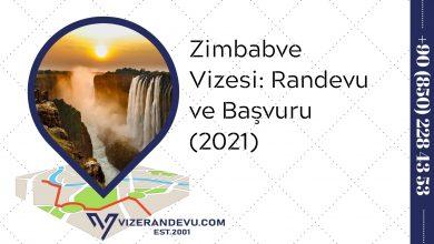 Zimbabve Vizesi: Randevu ve Başvuru (2021)